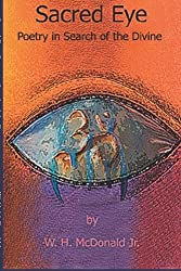 Sacred Eye: Poetry In Search Of The Divine