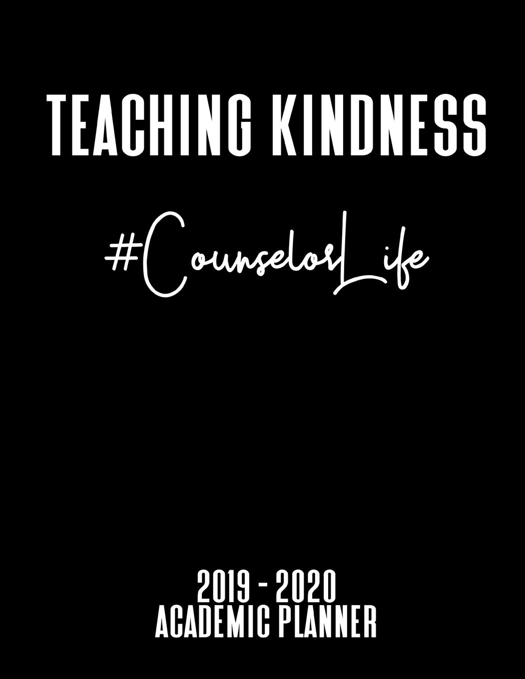 December Kindness Calendar 2020 Amazon.com: Teaching Kindness Academic Planner: #CounselorLife: An