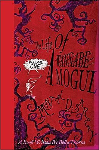 the life of a wannabe mogul mental disarray amazoncouk bella