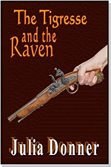 The Tigresse and the Raven (The Friendship Series Book 1) by [Donner, Julia]