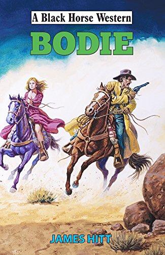 Bodie (Black Horse Western)