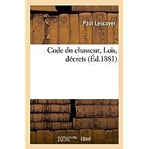 Code Du Chasseur, Lois, Decrets