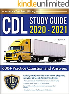 CDL Study Guide 2020 - 2021: A Complete CDL Test Prep Guide for the Commercial Drivers License Exam (CDL Training Book 2020-2021 with 600+ Practice Question and Answers)