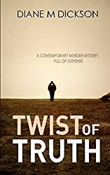 TWIST OF TRUTH: a contemporary murder mystery