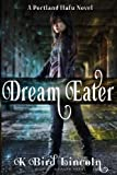Dream Eater (Portland Hafu) (Volume 1)