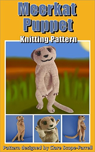 Meerkat Puppet Knitting Pattern Kindle Edition By Clare Scope
