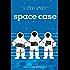 Space Case (Moon Base Alpha Book 1)