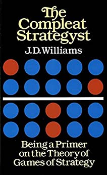 The Compleat Strategyst: Being a Primer on the Theory of Games of Strategy (Dover Books on Mathematics) by [Williams, J. D.]