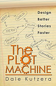 The Plot Machine: Design Better Stories Faster by [Kutzera, Dale]