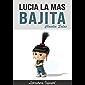 LUCÍA LA MÁS BAJITA: LITERATURA INFANTIL DE 4 A 12 AÑOS (Spanish Edition)