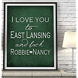 """I Love You to East Lansing and Back"" Michigan ART PRINT, Customized & Personalized UNFRAMED, Wedding gift, Valentines day gift, Christmas gift, Graduation gift, All Sizes"