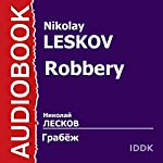 Robbery [Russian Edition] | Nikolay Leskov