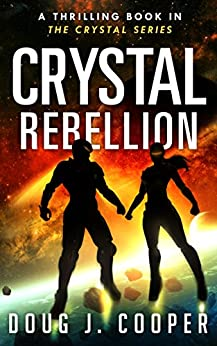 Crystal Rebellion (Crystal Series Book 3) by [Cooper, Doug J.]
