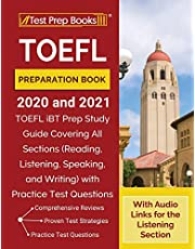 TOEFL Preparation Book 2020 and 2021: TOEFL iBT Prep Study Guide Covering All Sections (Reading, Listening, Speaking, and Writing) with Practice Test Questions [With Audio Links for the Listening Section]