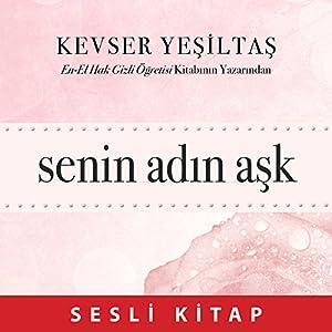Senin Adin Ask [Turkish Edition] Audiobook