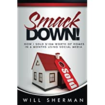 SmackDown: How I sold $10M worth of homes in 6 months using social media