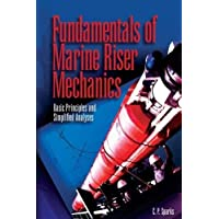 Fundamentals of Marine Riser Mechanics: Basic Principles and Simplified Analyses: Basic Principles and Simplified Analysis