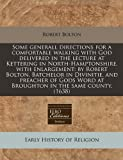 Some Generall Directions for a Comfortable Walking with God Delivered in the Lecture at Kettering in North-Hamptonshire, with Enlargement, Robert Bolton, 1171334710