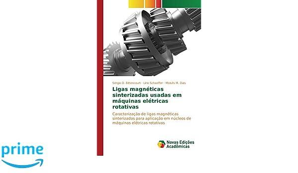 Amazon.com: Ligas magnéticas sinterizadas usadas em máquinas elétricas rotativas (Portuguese Edition) (9786130153854): D. Bittencourt Sérgio, ...