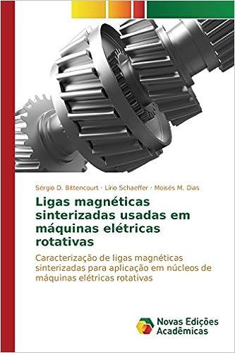 Ligas magnéticas sinterizadas usadas em máquinas elétricas rotativas (Portuguese Edition) (Portuguese)