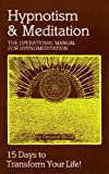img - for Hypnotism and Meditation: The Operational Manual for Hypnomediation, 15 Days to Transform Your Life! book / textbook / text book