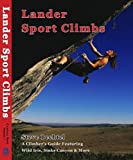 Lander Sport Climbs, Steve Bechtel, 1933009063