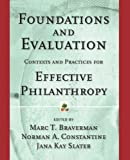 Foundations and Evaluation : Contexts and Practices for Effective Philanthropy, , 1118437136