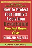 How to Protect Your Family's Assets from Devastating Nursing Home Costs: Medicaid Secrets (12th Ed.) Pdf Epub Mobi