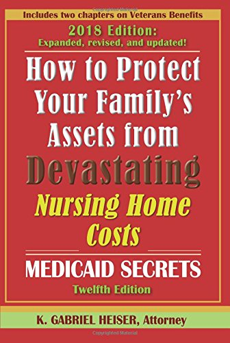 How To Protect Your Familys Assets From Devastating Nursing Home Costs  Medicaid Secrets  12Th Ed