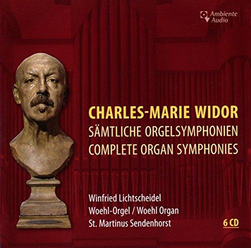 Charles-Marie Widor: Sämtliche Orgelsymphonien - Complete Organ Symphonies (Widor Organ)