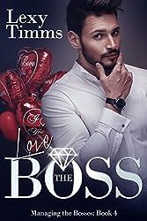 Love the Boss: Billionaire Romance (Managing the Bosses Book 4)