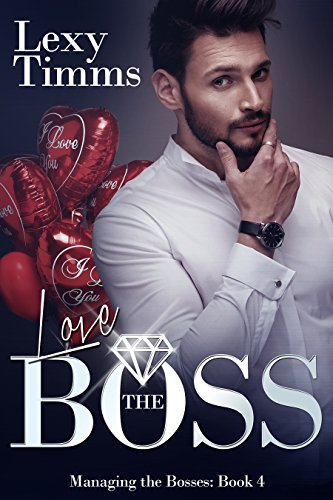 Love the Boss: Billionaire Romance (Managing the Bosses Book ()