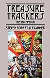 Treasure Trackers, Steven Robert Alexander, 1432781251