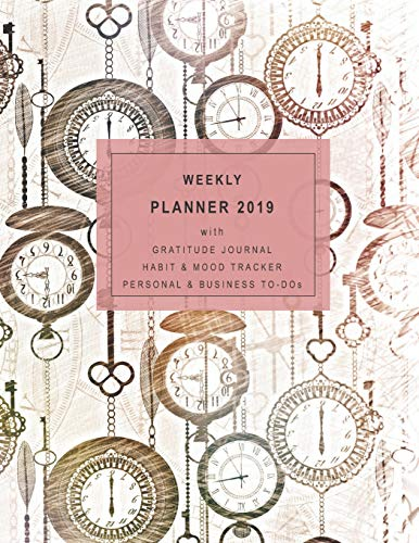 Weekly Planner 2019 with Gratitude Journal, Habit & Mood Tracker, Personal  & Business TO-DOs: 12 Month Clocks Diary for 2019 with 2-page vertical