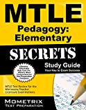 Mtle Pedagogy Elementary Secrets Study Guide : MTLE Test Review for the Minnesota Teacher Licensure Examinations, MTLE Exam Secrets Test Prep Team, 1630945609