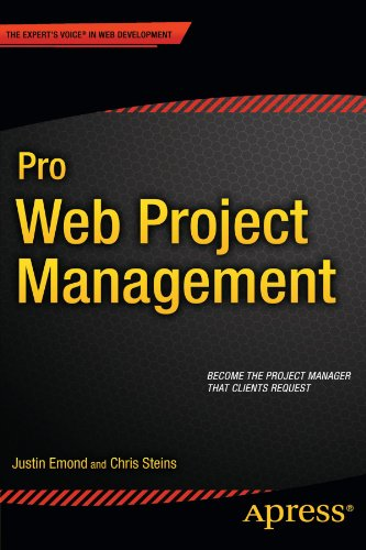 Pro Web Project Management (Expert's Voice in Web Development) by Emond Justin Steins