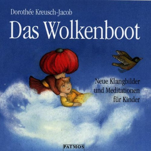 Das Wolkenboot. CD. Neue Klangbilder und Meditationen für Kinder