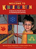 img - for Welcome to Kindergarten: A Month-by-Month Guide to Teaching and Learning book / textbook / text book