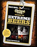 Brewtal Truth Guide to Extreme Beers: An All-Excess Pass To Brewing'S Outer Limits