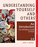 Understanding Yourself and Others : An Introduction to Interaction Styles 2. 0, Berens, Linda, 0974375187
