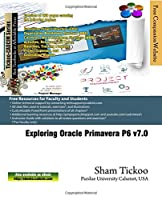 Exploring Oracle Primavera P6 v7.0 Front Cover