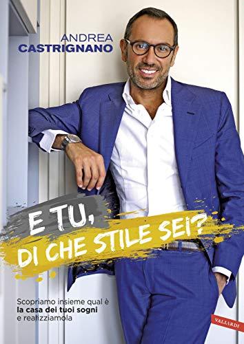 E tu, di che stile sei?: Scopriamo insieme qual è la casa dei tuoi sogni e realizziamola (Italian Edition)