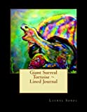 Giant Surreal Tortoise ~ Lined Journal, Laurel Sobol, 1496004965