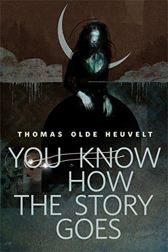 Book cover from You Know How the Story Goes: A Tor.com Original by Thomas Olde Heuvelt