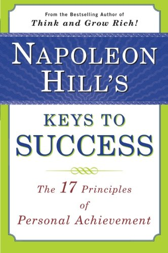 Napoleon Hill's Keys to Success: The 17 Principles of Personal Achievement [Napoleon Hill] (Tapa Blanda)
