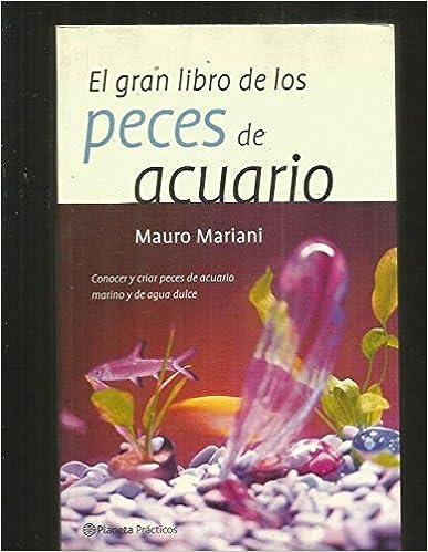 El Gran Libro De Los Peces De Acuario - M. Mariani [Spanish] [PDF]