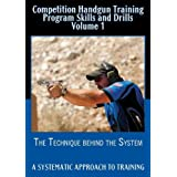 Competition Handgun Training Program Skills and Drills Volume 1