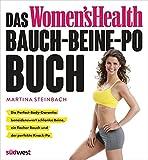 Das Women's Health Bauch-Beine-Po-Buch: Die Perfect-Body-Garantie: beneidenswert schlanke Beine, ein flacher Bauch und der perfekte Knack-Po