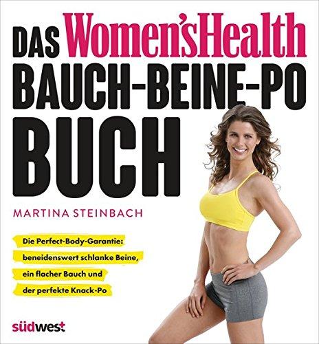 das-women-s-health-bauch-beine-po-buch-die-perfect-body-garantie-beneidenswert-schlanke-beine-ein-flacher-bauch-und-der-perfekte-knack-po