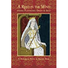 A Reed in the Wind: Joanna Plantagenet, Queen of Sicily